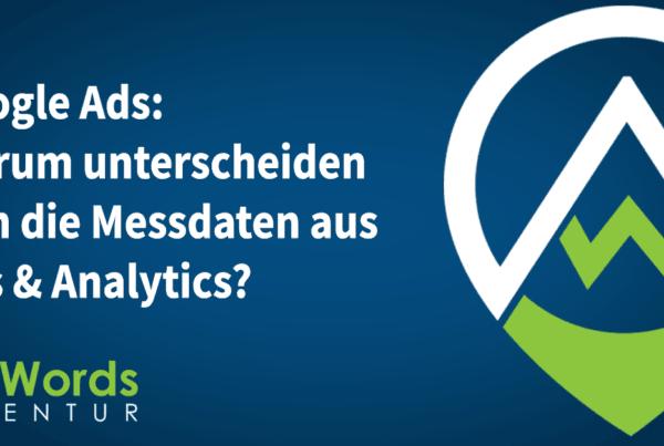 Google Ads: Warum unterscheiden sich die Messdaten aus Ads & Analytics