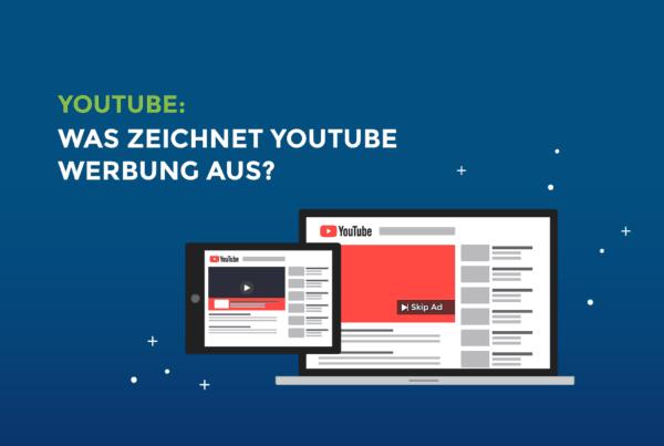 google_ads_was_zeichnet_youtube_werbung_aus