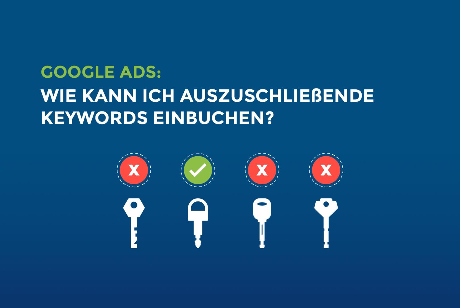 Google Ads: Wie kann ich auszuschließende Keywords einbuchen?