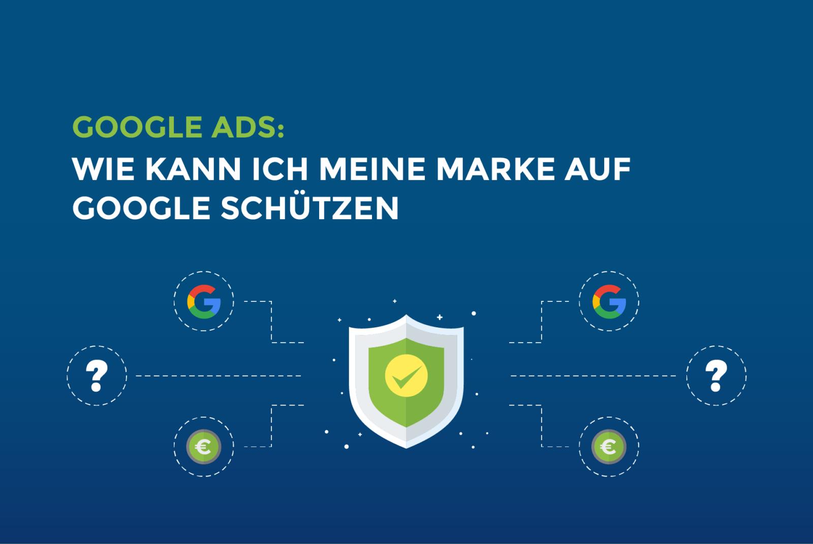 Google_Ads_Wie_kann_ich_meine_Marke_auf_Google_schuetzen