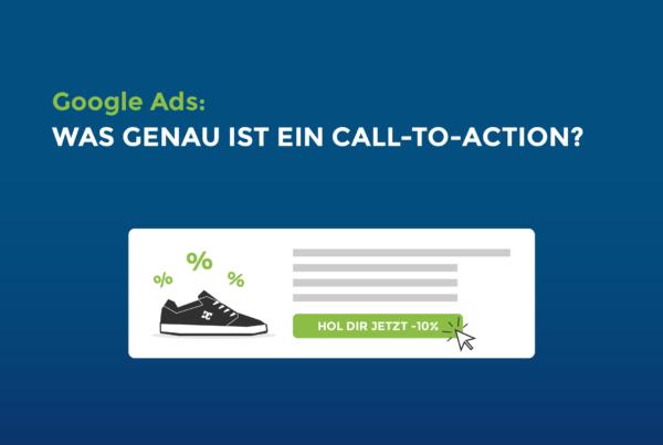 Google Ads: Was genau ist ein Call-to-Action (CTA)?