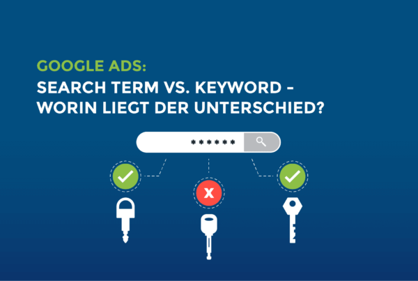 Google Ads: Search Term vs. Keyword – Worin liegt der Unterschied?