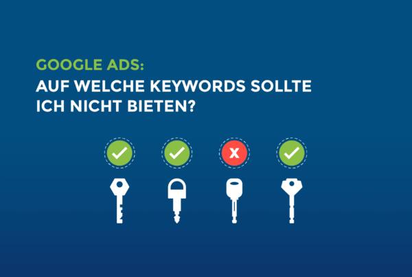 Google Ads: Auf welche Keywords sollte ich nicht bieten?