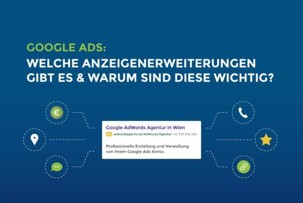 Google Ads: Welche Anzeigenerweiterungen gibt es & warum sind diese wichtig?